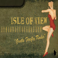 Isle of View: Gentle Firefly Radio